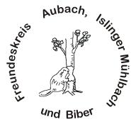 Freundeskreis Aubach, Islinger Mühlbach und Biber